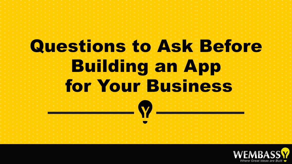 Questions to Ask Before Building an App for Your Business