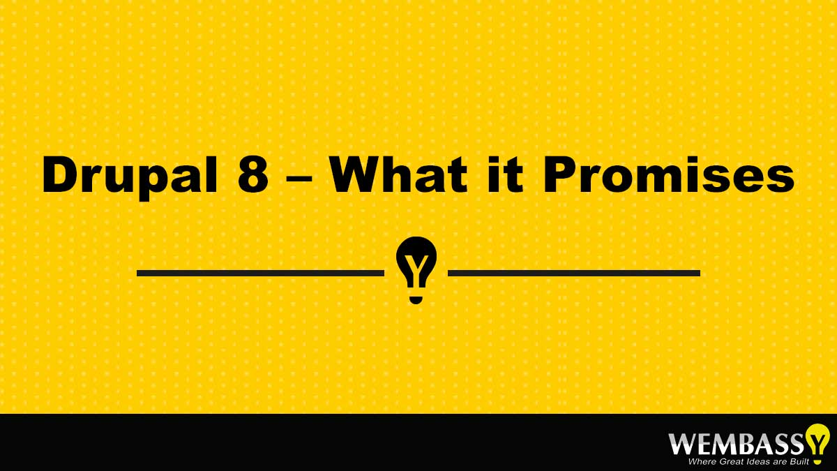 Drupal 8 – What it Promises