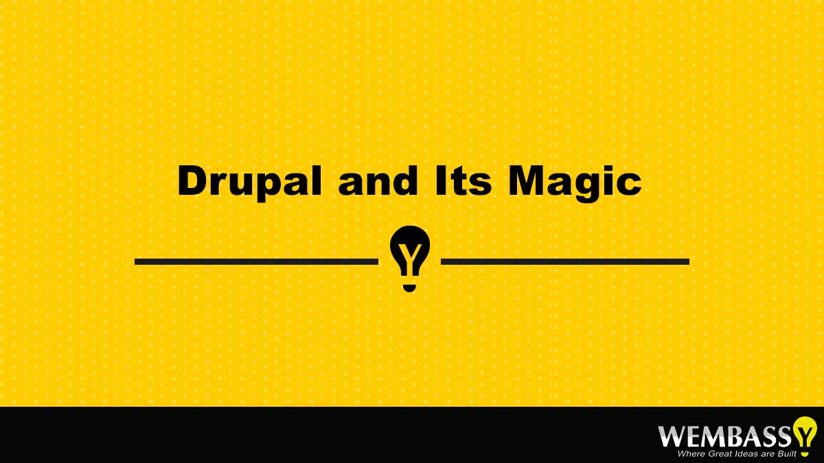 Drupal and Its Magic