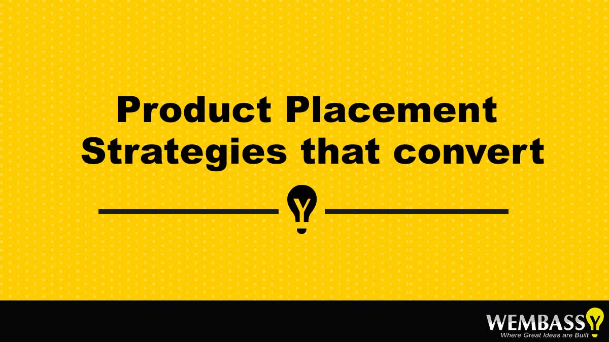 Product Placement Strategies that convert