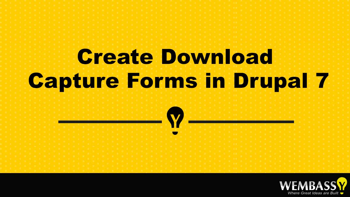 Create Download Capture Forms in Drupal 7