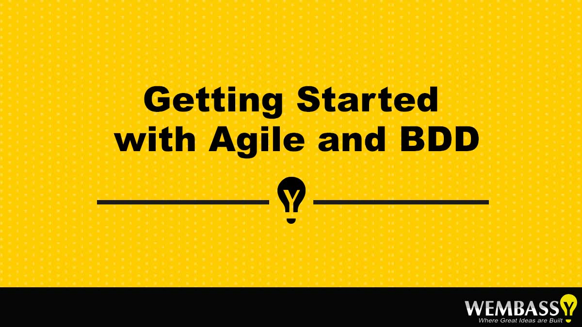 Getting Started with Agile and BDD